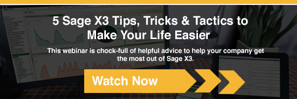5 Sage X3 Tips, Tricks & Tactics to Make Your Life Easier