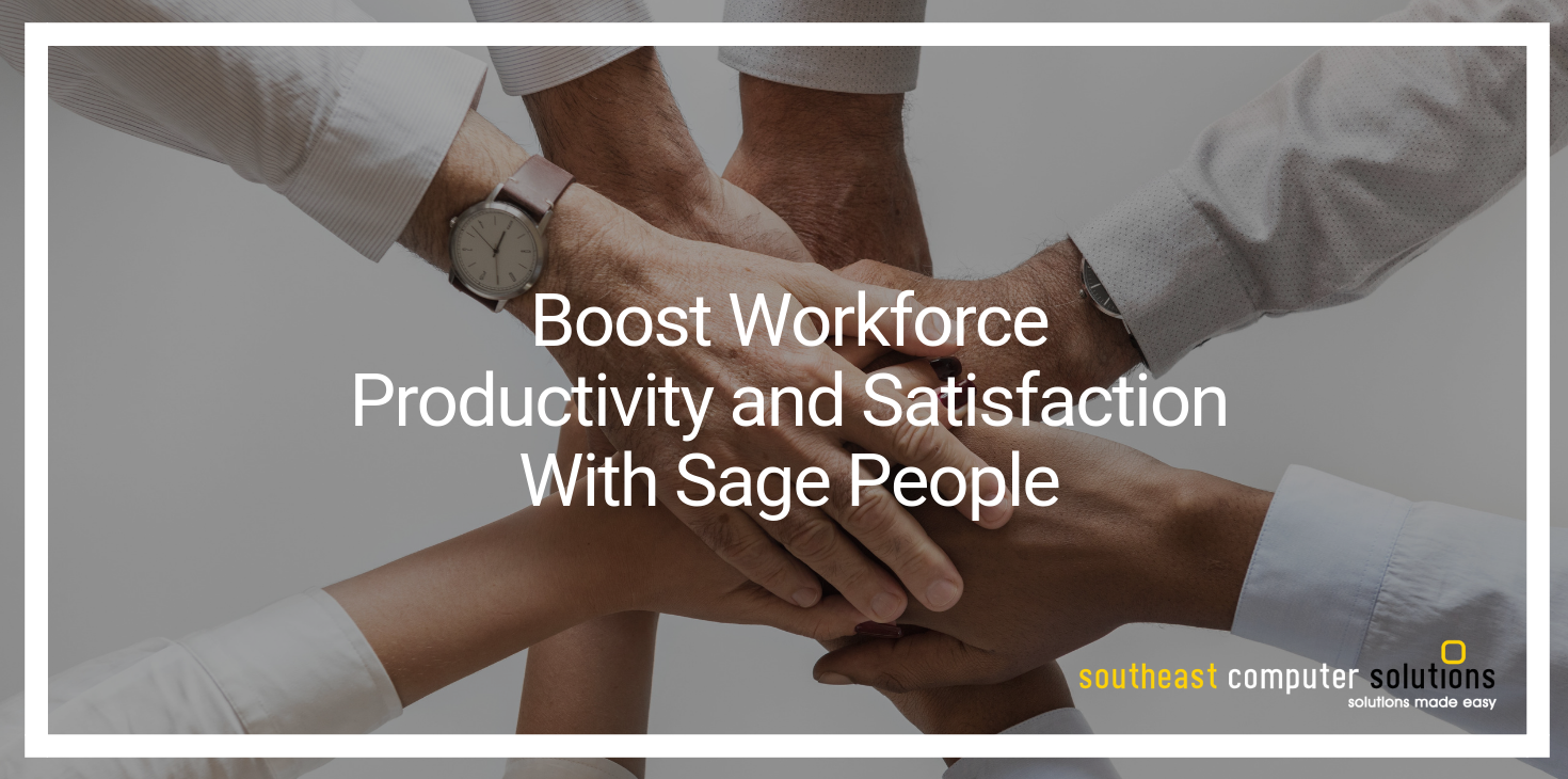 Boost Workforce Productivity and Satisfaction With Sage People