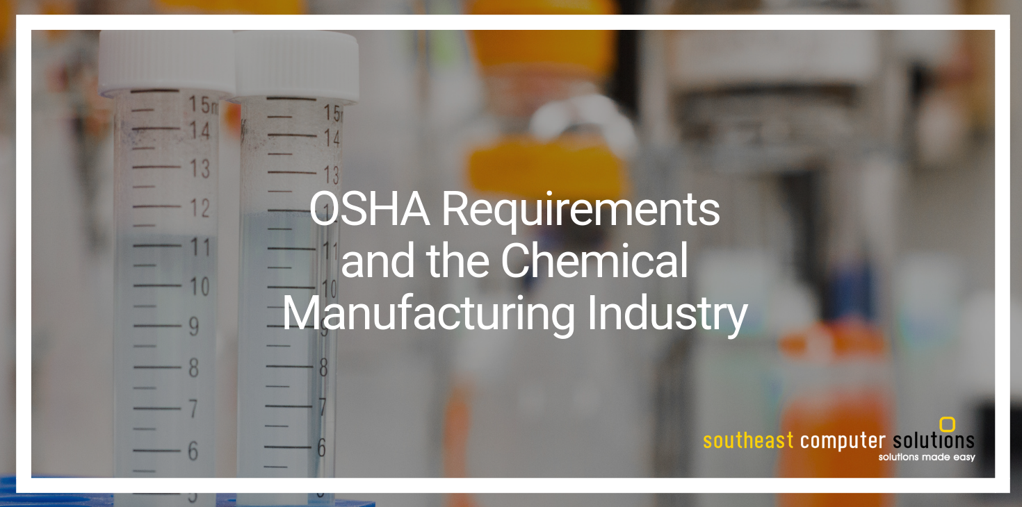 OSHA Requirements and the Chemical Manufacturing Industry
