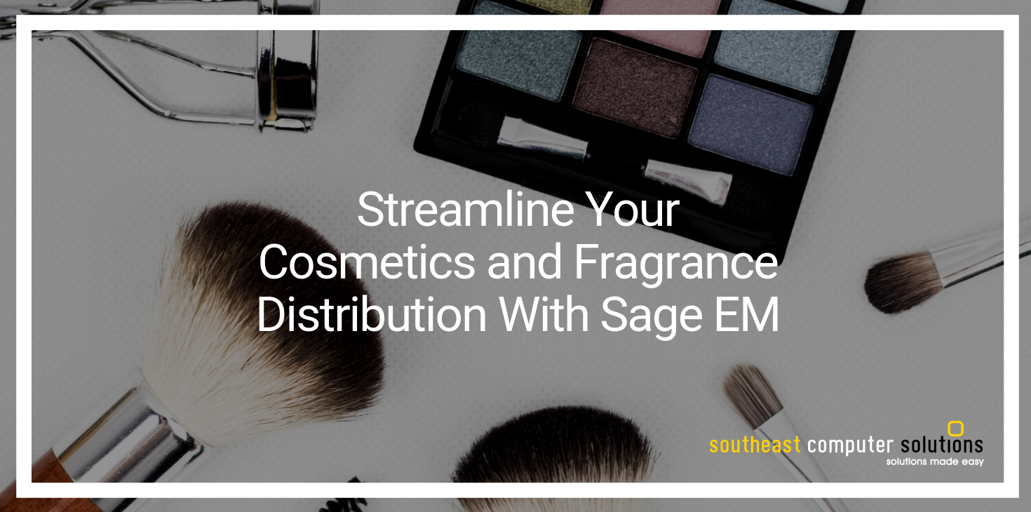 Streamline Your Cosmetics and Fragrance Distribution With Sage X3