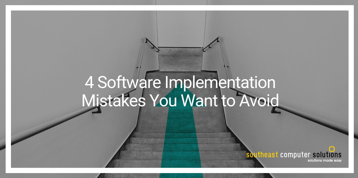 4 Software Implementation Mistakes You Want to Avoid