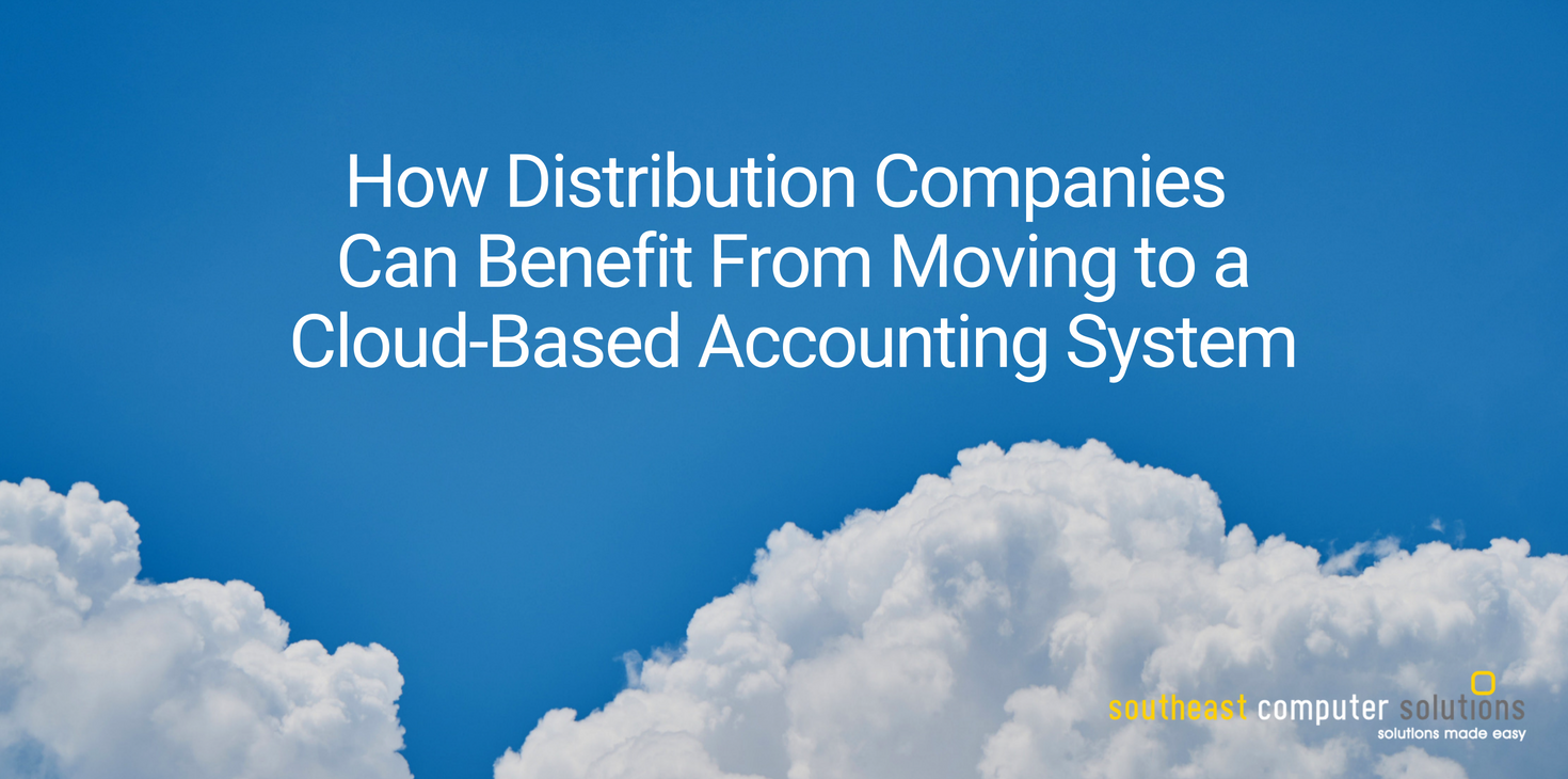 How Distribution Companies Can Benefit From Moving to a Cloud-Based Accounting System