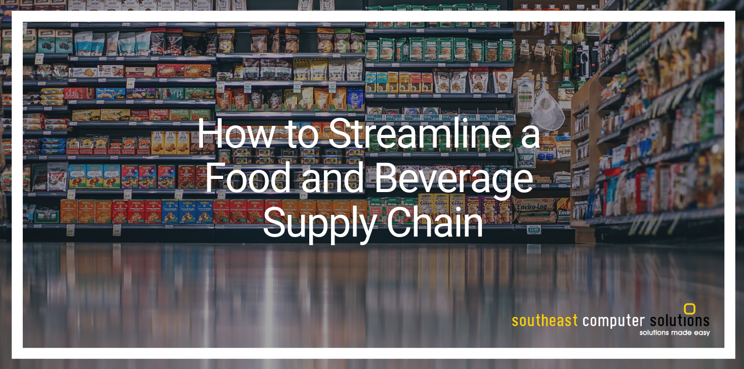 How to Streamline a Food and Beverage Supply Chain