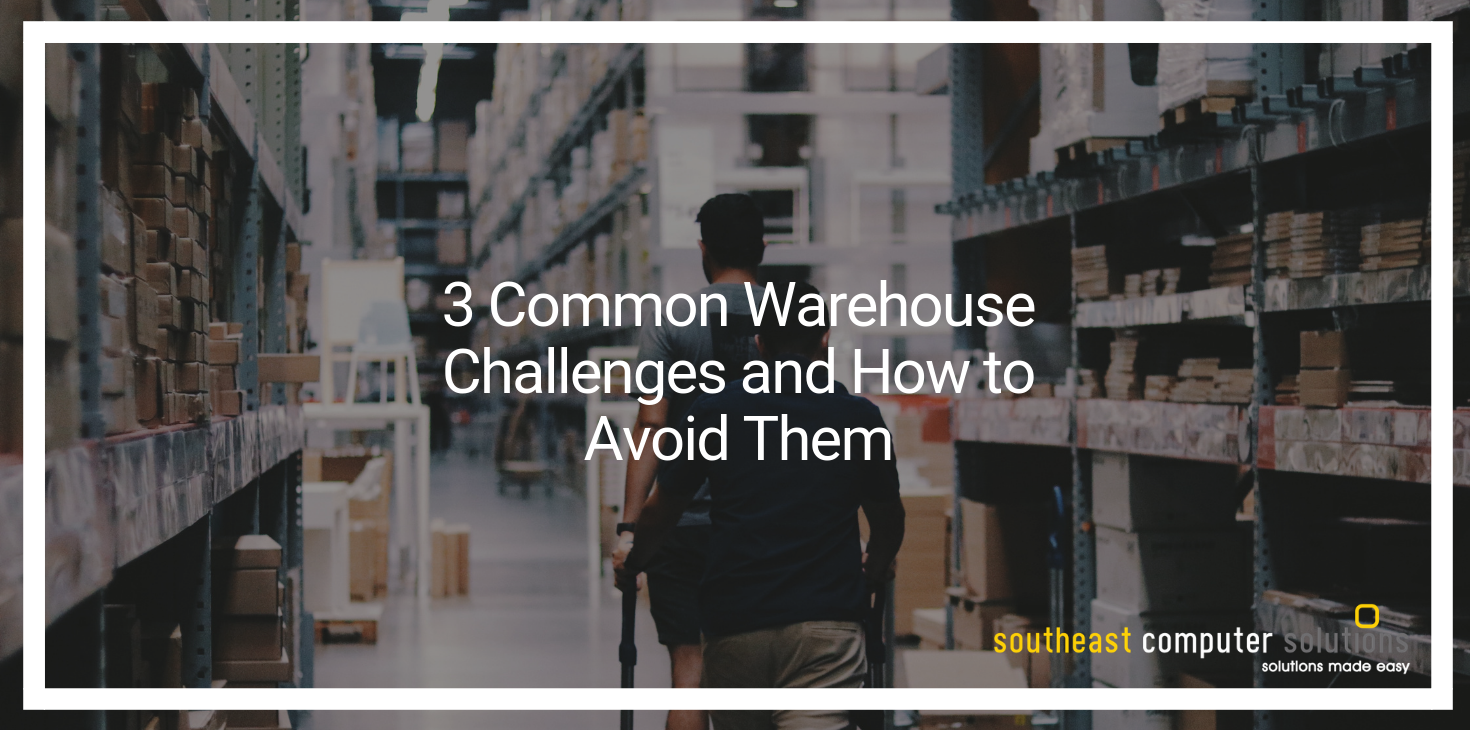 3 Common Warehouse Challenges and How to Avoid Them