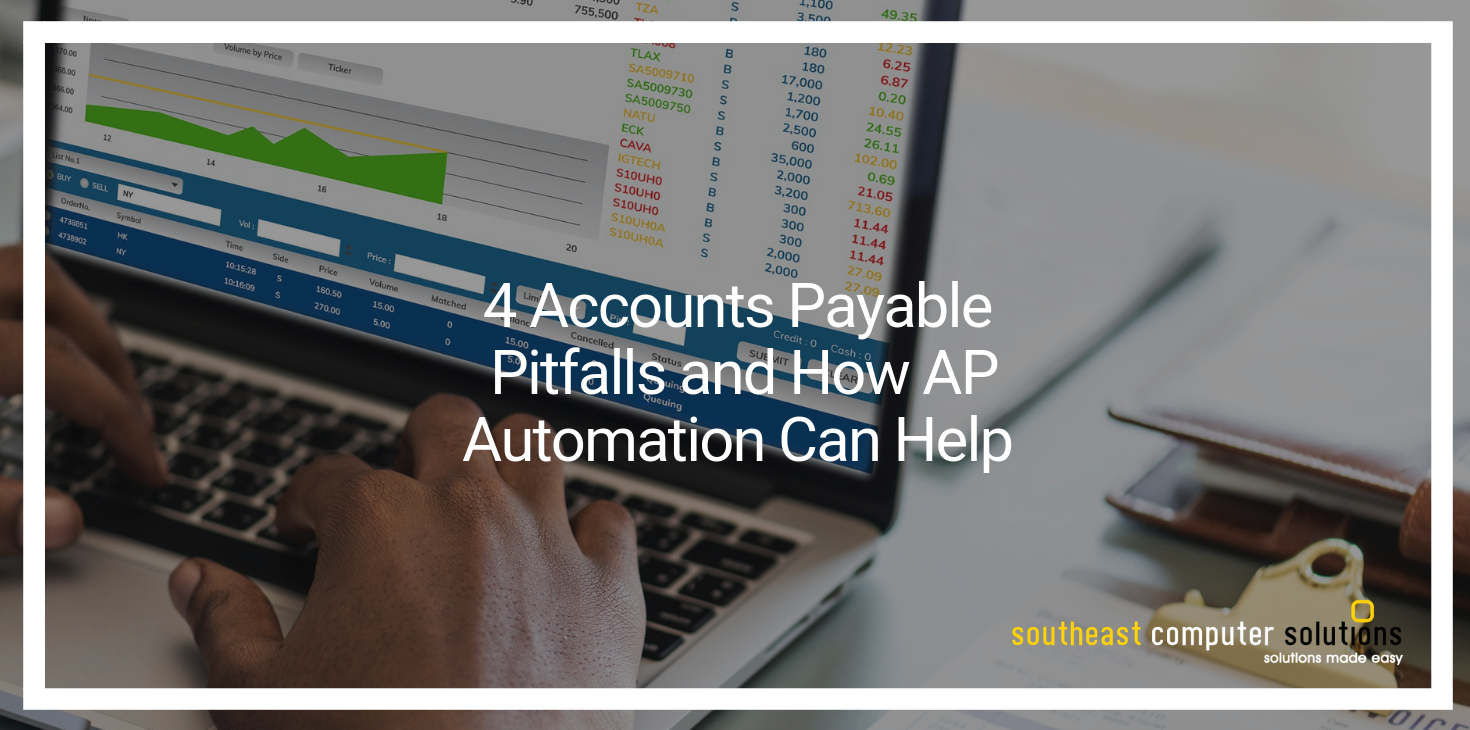 4 Accounts Payable Pitfalls and How AP Automation Can Help