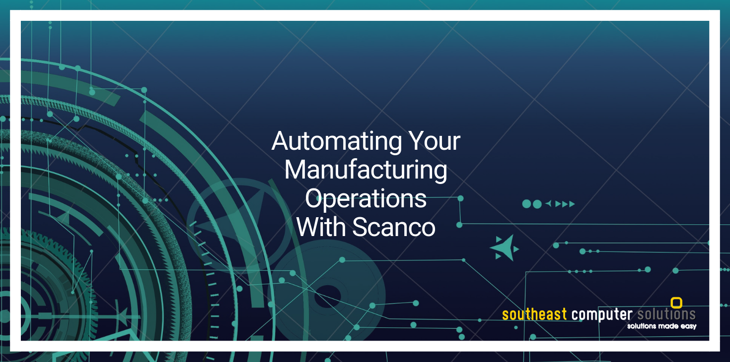 Automating Your Manufacturing Operations With Scanco