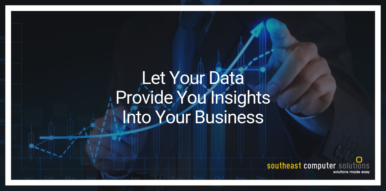 Let Your Data Provide You Insights Into Your Business