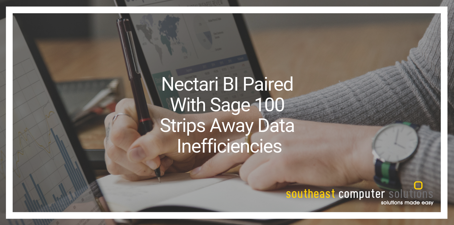 Nectari BI Paired With Sage 100 Strips Away Data Inefficiencies