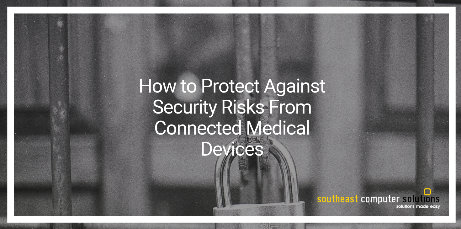 How to Protect Against Security Risks From Connected Medical Devices