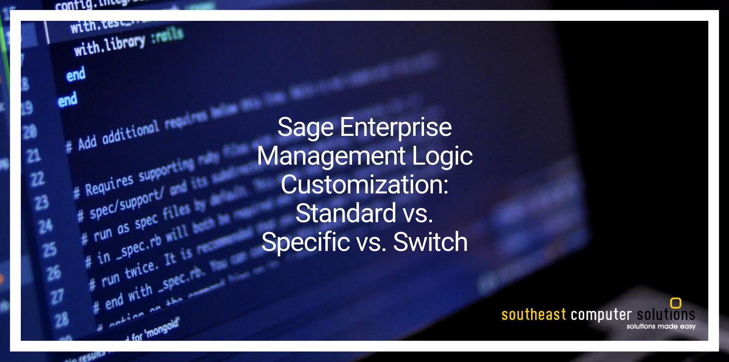 Sage X3 Logic Customization: Standard vs. Specific vs. Switch